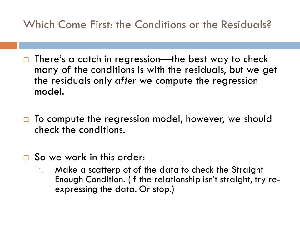 Which Come First: the Conditions or the Residuals