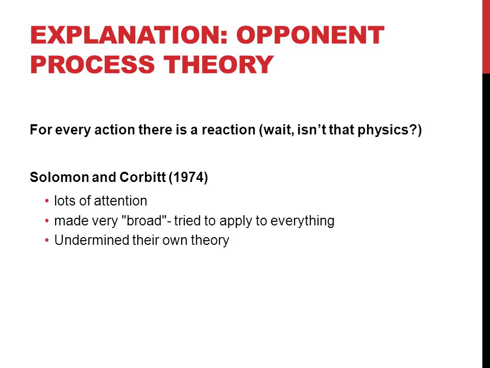 Explanation: Opponent Process Theory
