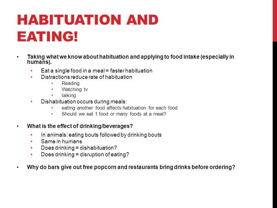 Habituation and eating!