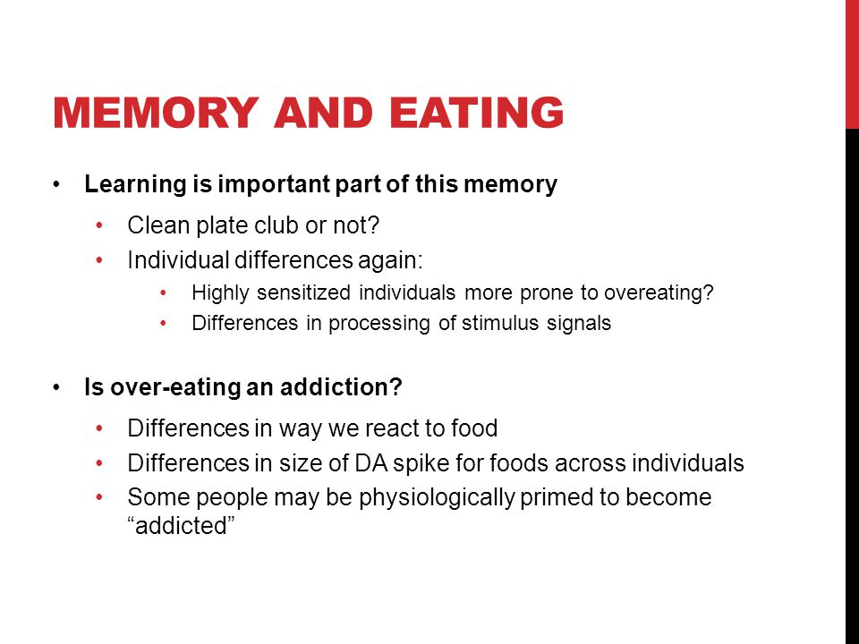 Memory and eating Learning is important part of this memory