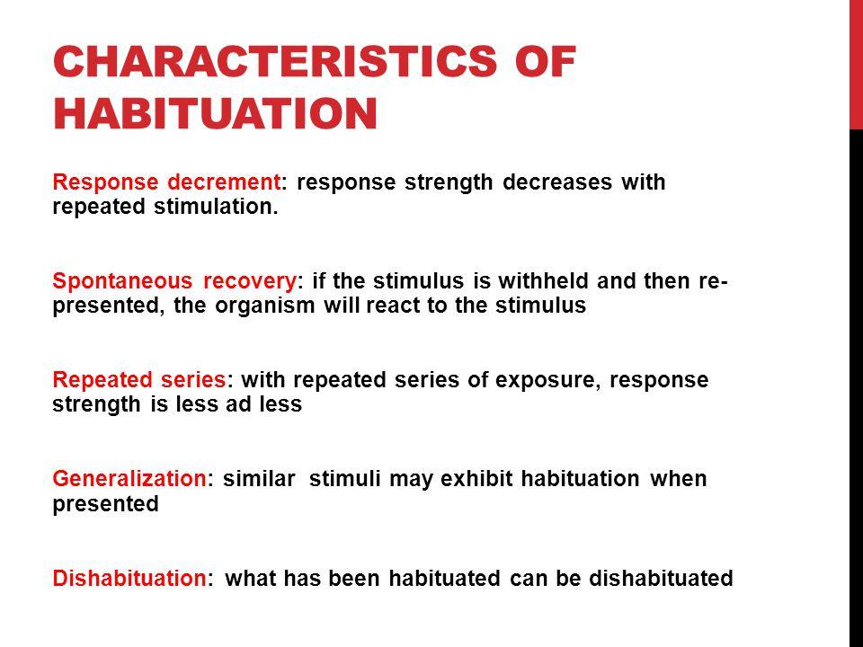 Characteristics of habituation