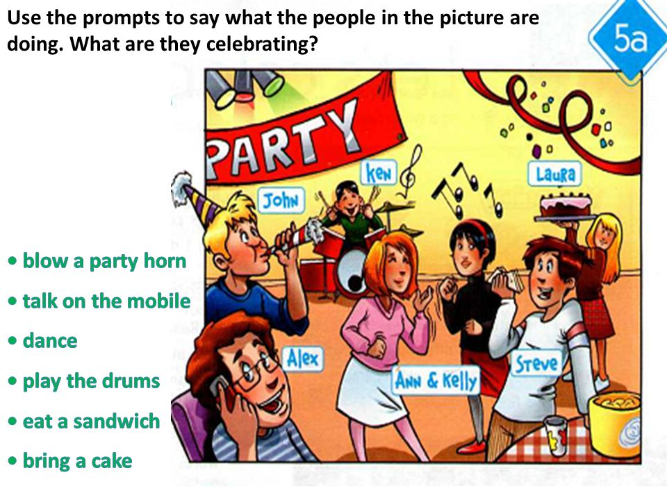Use the prompts to say what the people in the picture are doing