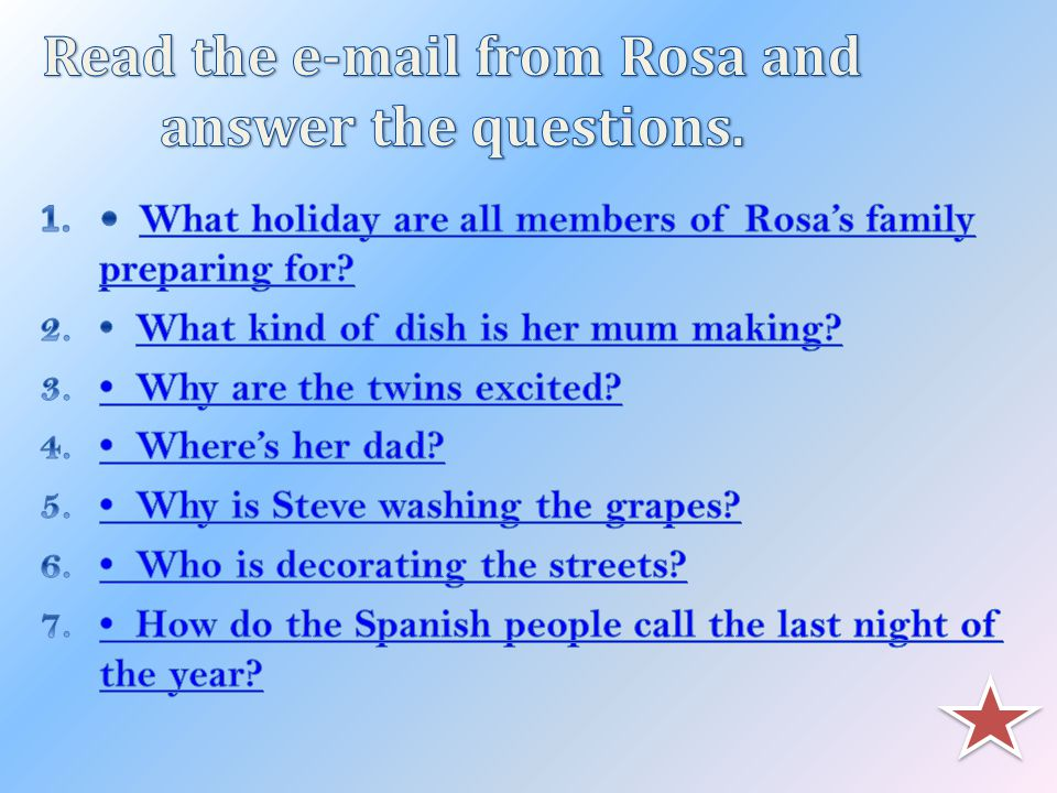Read the e-mail from Rosa and answer the questions.