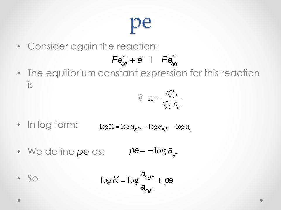 pe Consider again the reaction: