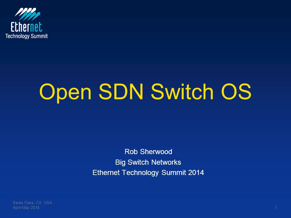 Rob Sherwood Big Switch Networks Ethernet Technology Summit 2014