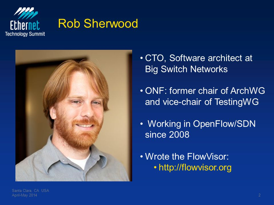 Rob Sherwood CTO, Software architect at Big Switch Networks