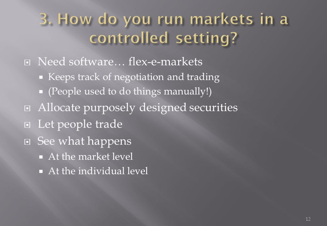 3. How do you run markets in a controlled setting
