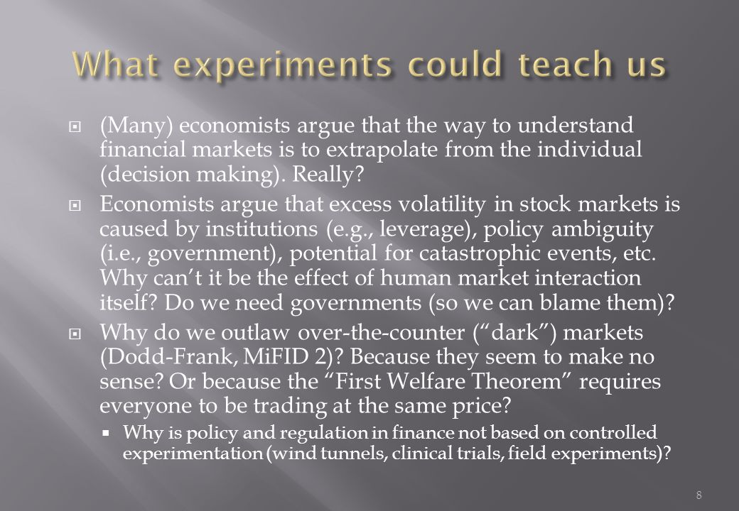 What experiments could teach us