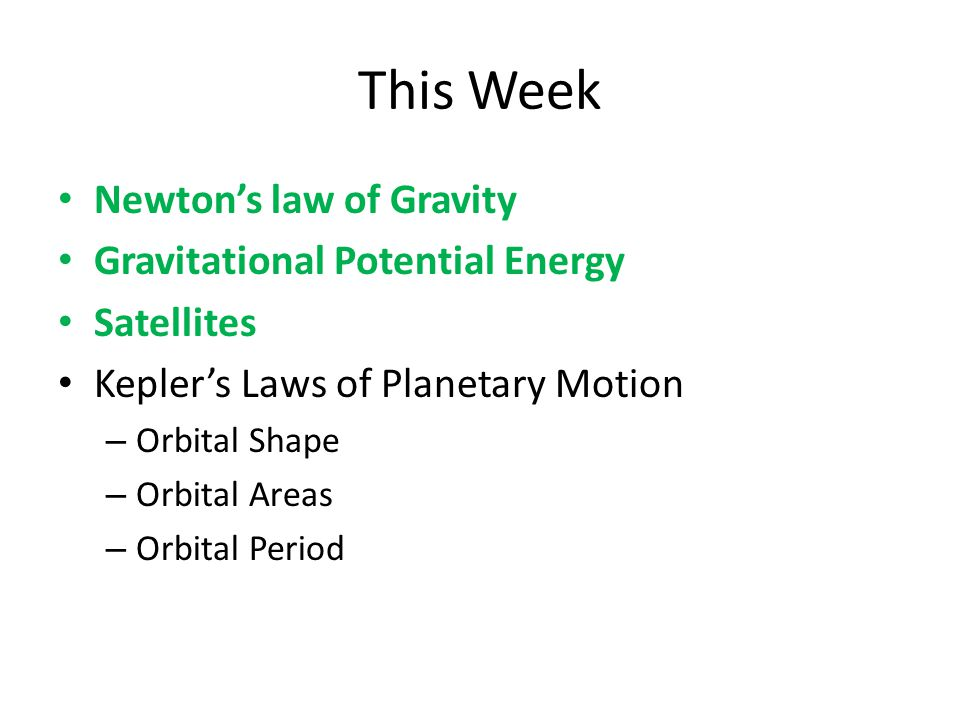 This Week Newton's law of Gravity Gravitational Potential Energy