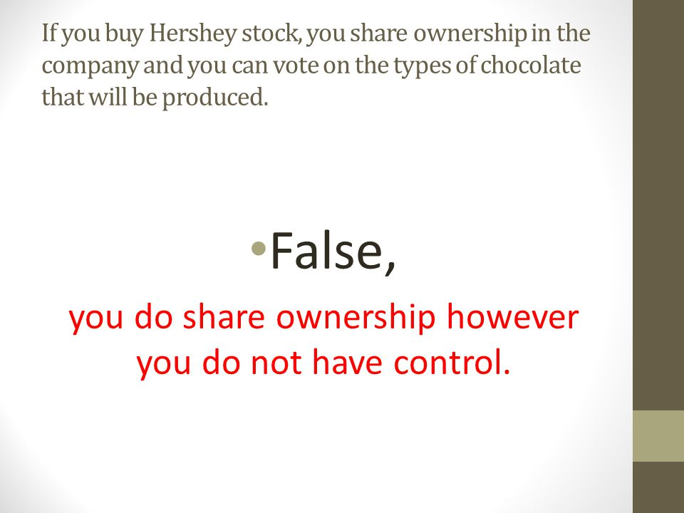 you do share ownership however you do not have control.
