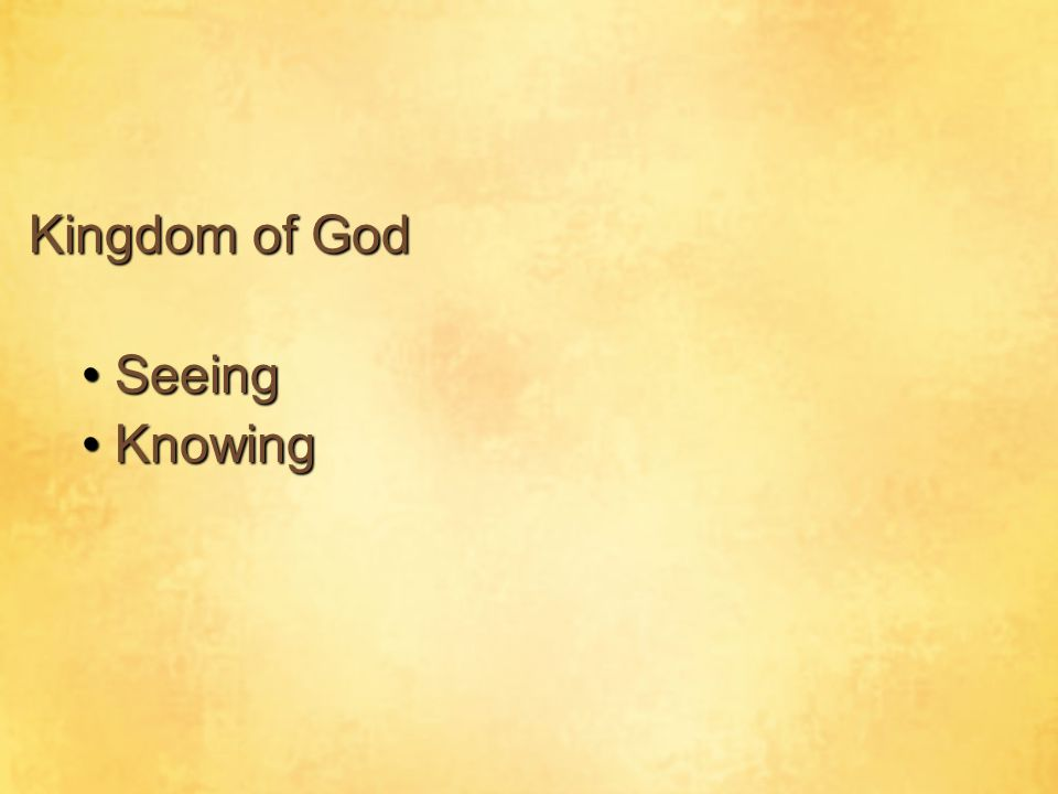 Kingdom of God Seeing Knowing