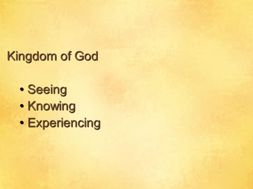 Kingdom of God Seeing Knowing Experiencing