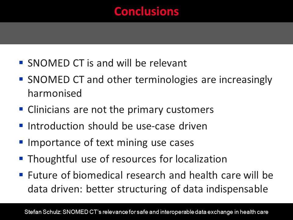 Conclusions SNOMED CT is and will be relevant