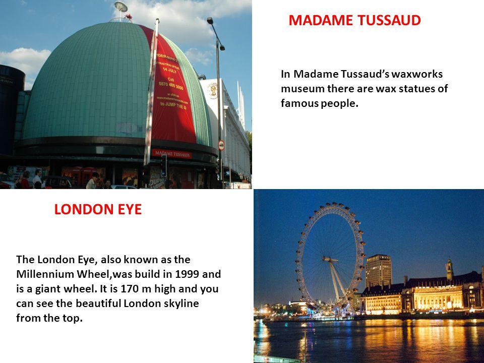 MADAME TUSSAUD LONDON EYE