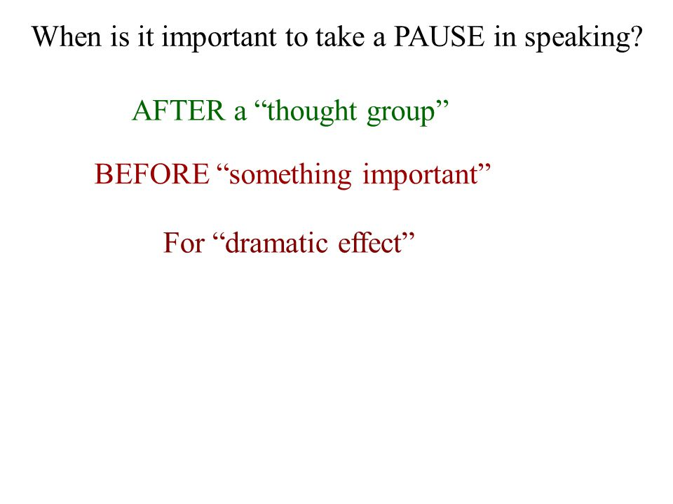 When is it important to take a PAUSE in speaking