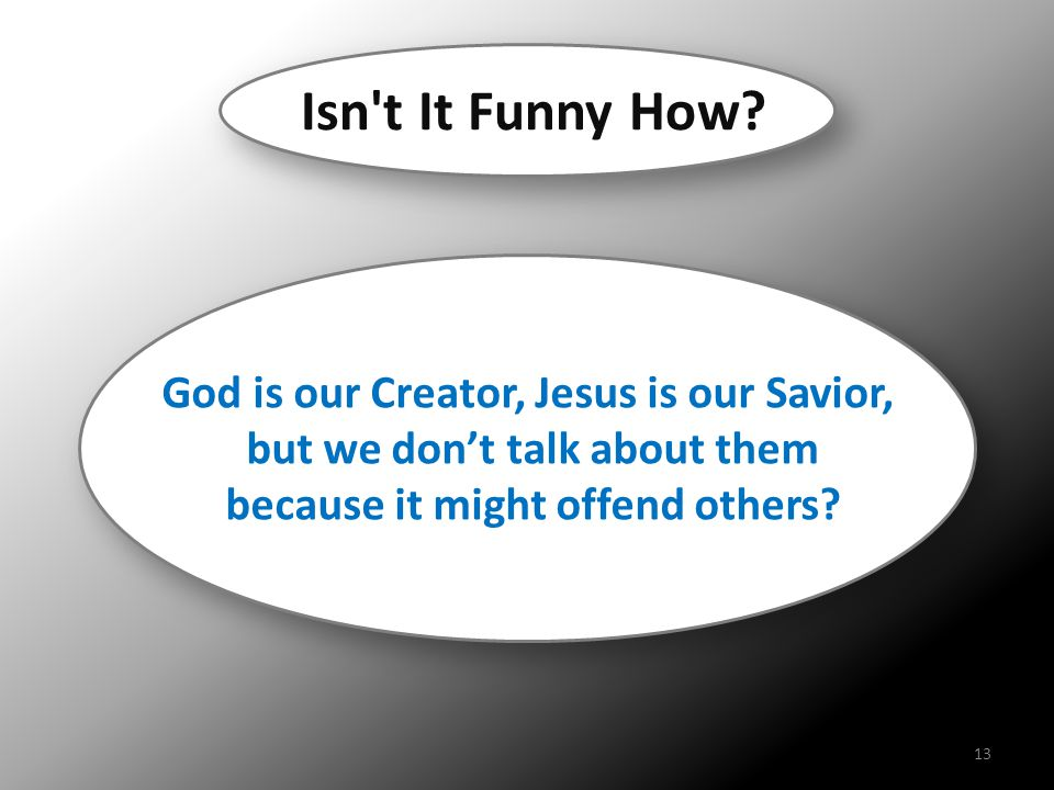 Isn t It Funny How God is our Creator, Jesus is our Savior,