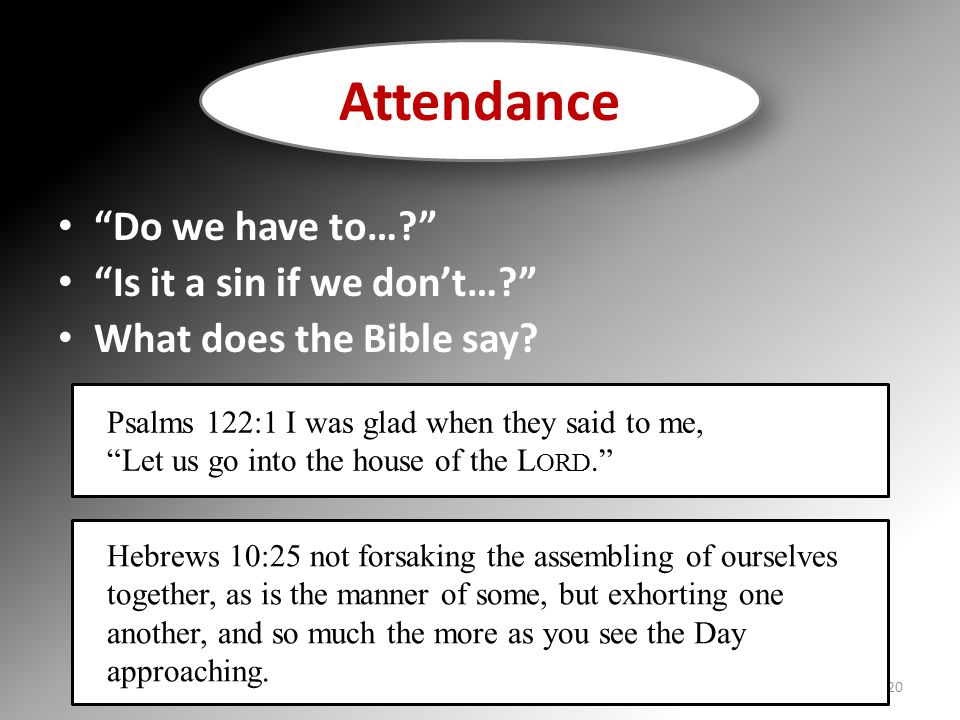 Attendance Do we have to… Is it a sin if we don't…