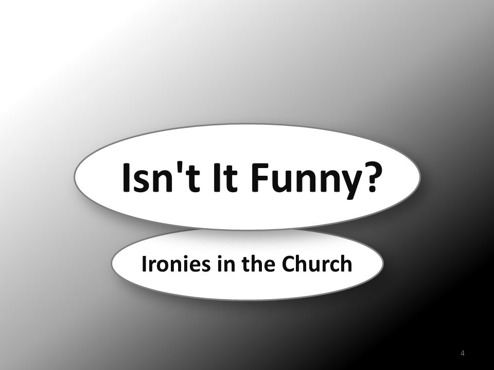 Isn t It Funny Ironies in the Church