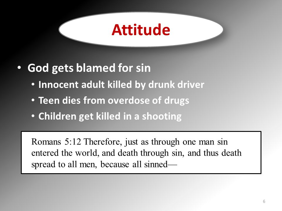 Attitude God gets blamed for sin Innocent adult killed by drunk driver