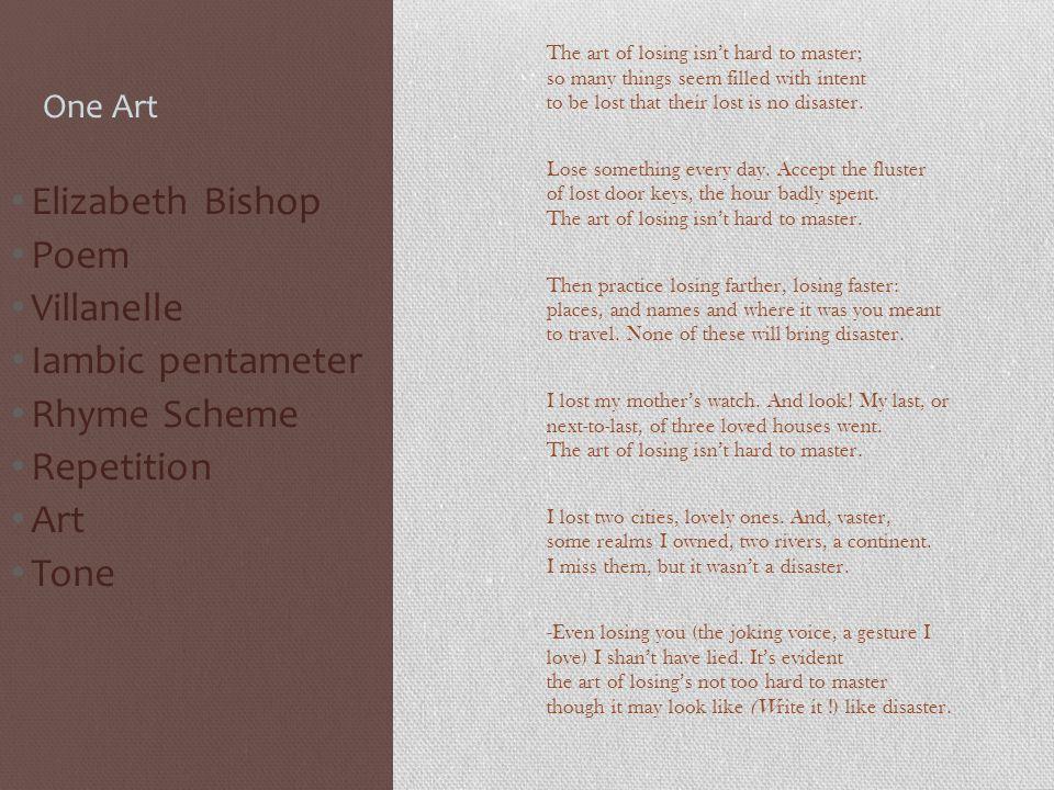 Elizabeth Bishop Poem Villanelle Iambic pentameter Rhyme Scheme