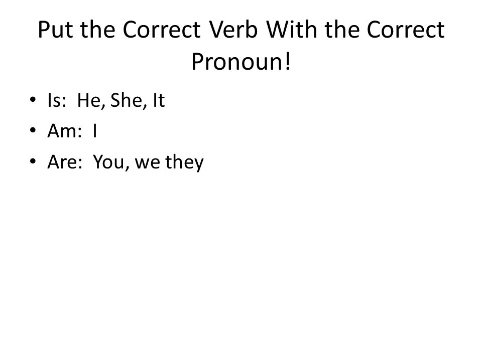 Put the Correct Verb With the Correct Pronoun!