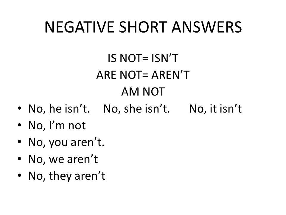 NEGATIVE SHORT ANSWERS
