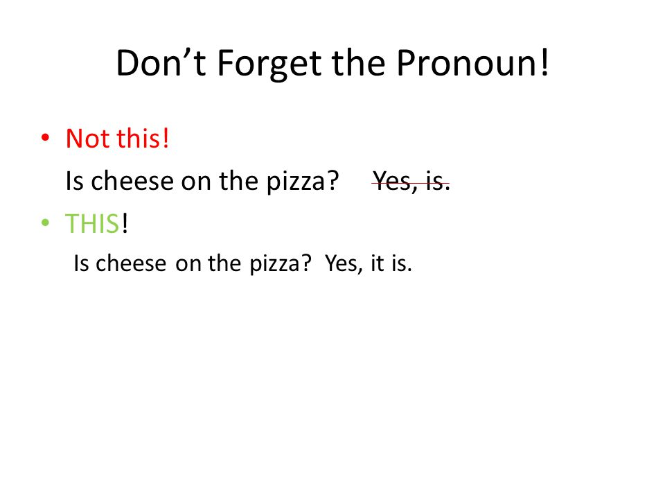 Don't Forget the Pronoun!