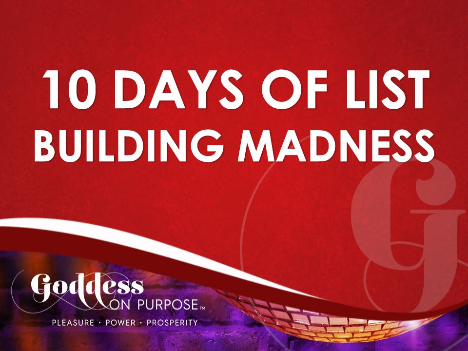 10 DAYS OF LIST BUILDING MADNESS