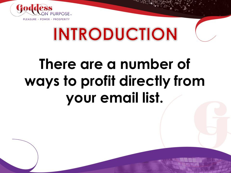 There are a number of ways to profit directly from your email list.