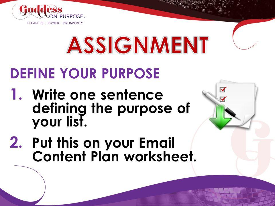 ASSIGNMENT DEFINE YOUR PURPOSE