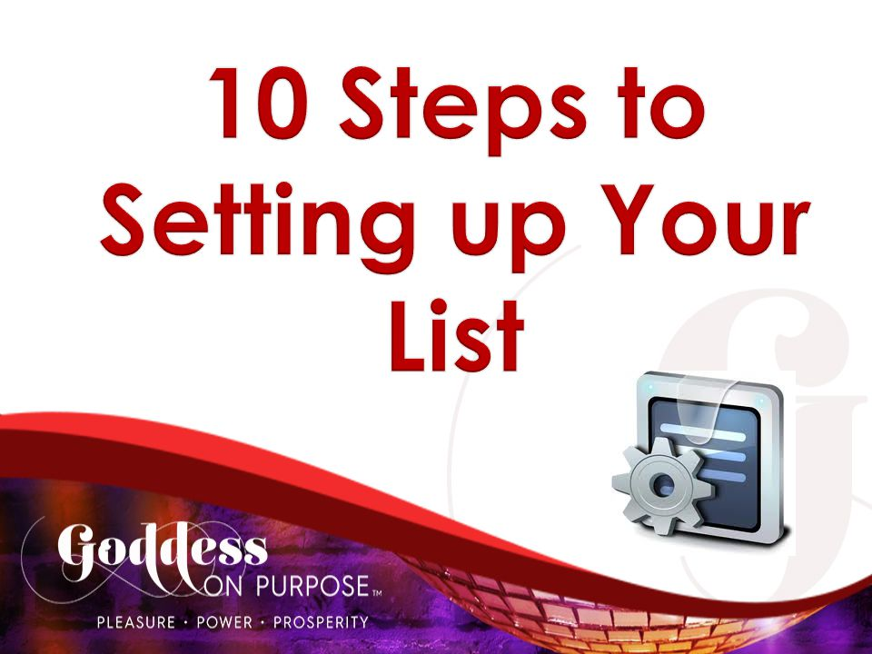 10 Steps to Setting up Your List