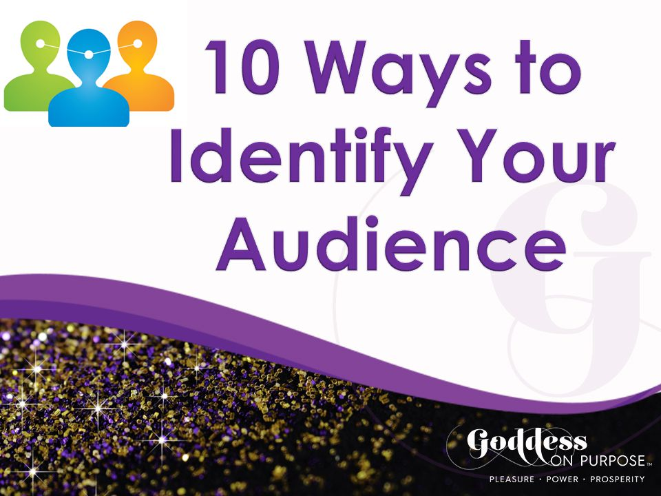 10 Ways to Identify Your Audience