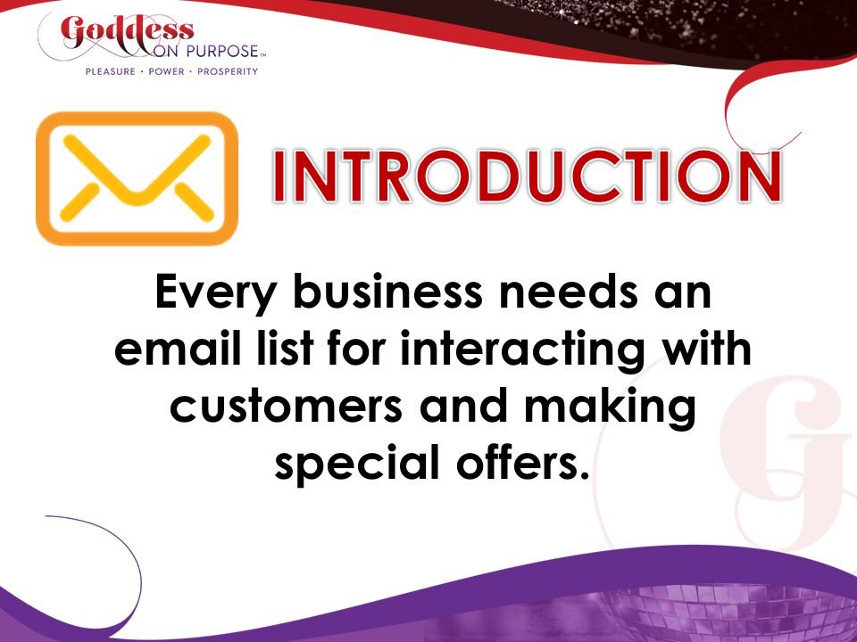 INTRODUCTION Every business needs an email list for interacting with customers and making special offers.