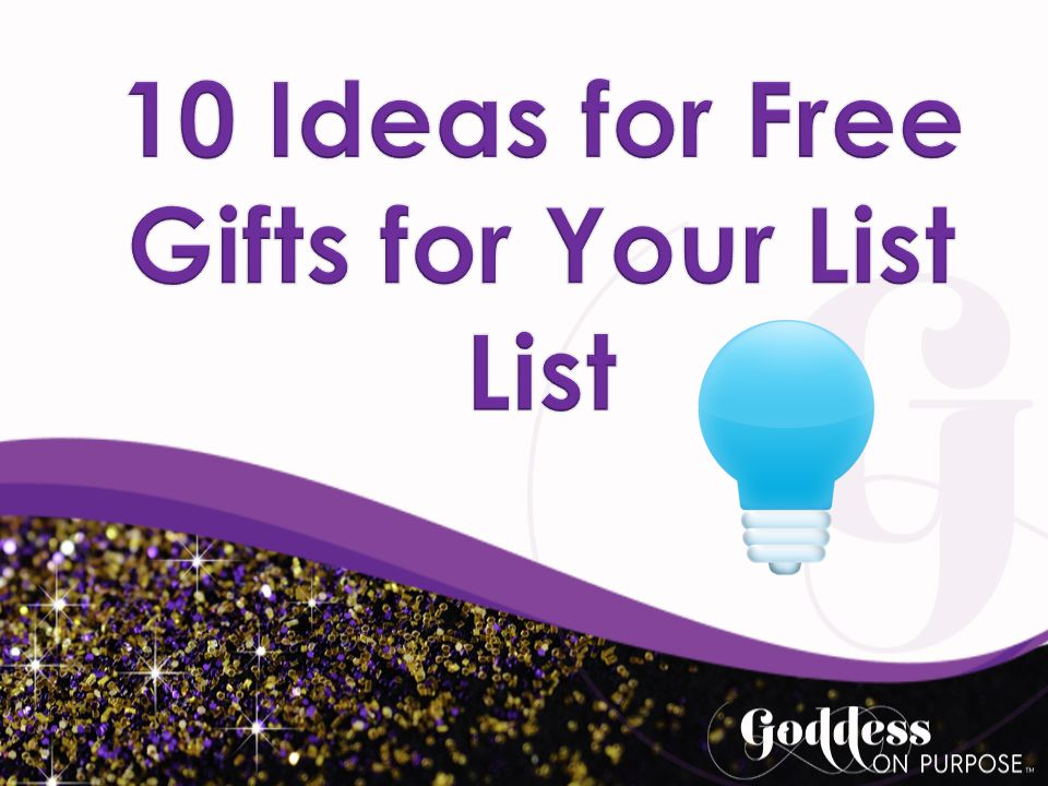 10 Ideas for Free Gifts for Your List List