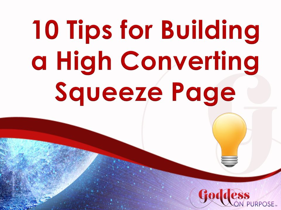 10 Tips for Building a High Converting Squeeze Page