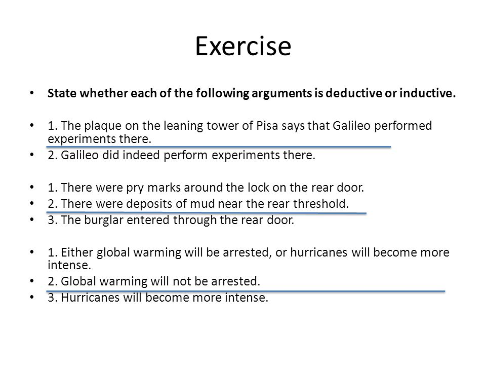 Exercise State whether each of the following arguments is deductive or inductive.