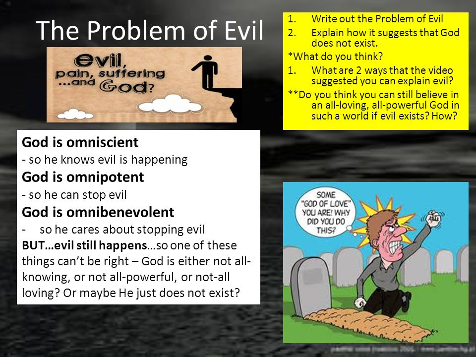 The Problem of Evil God is omniscient God is omnipotent