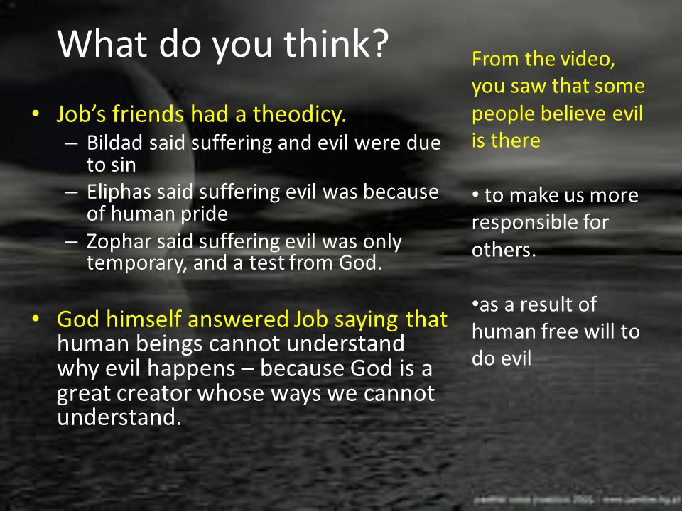 What do you think Job's friends had a theodicy.