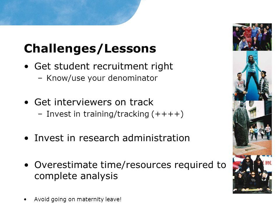 Challenges/Lessons Get student recruitment right