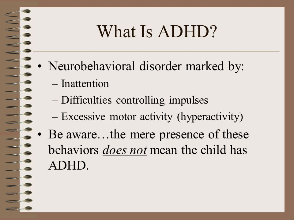 What Is ADHD Neurobehavioral disorder marked by: