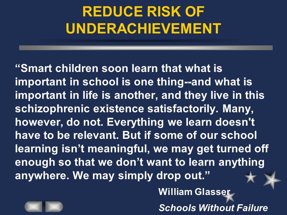 REDUCE RISK OF UNDERACHIEVEMENT
