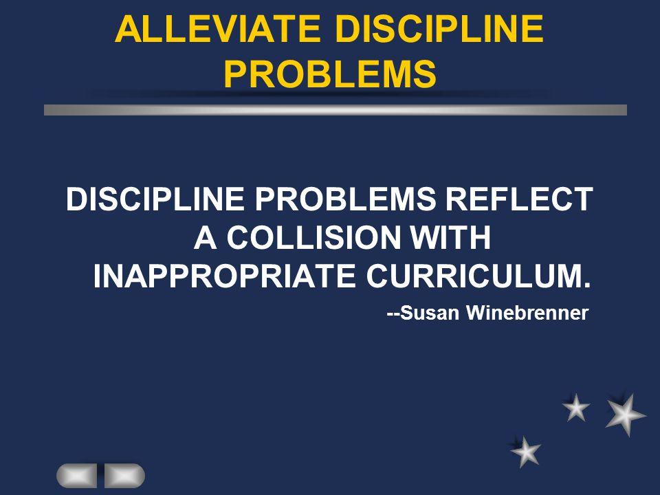 ALLEVIATE DISCIPLINE PROBLEMS