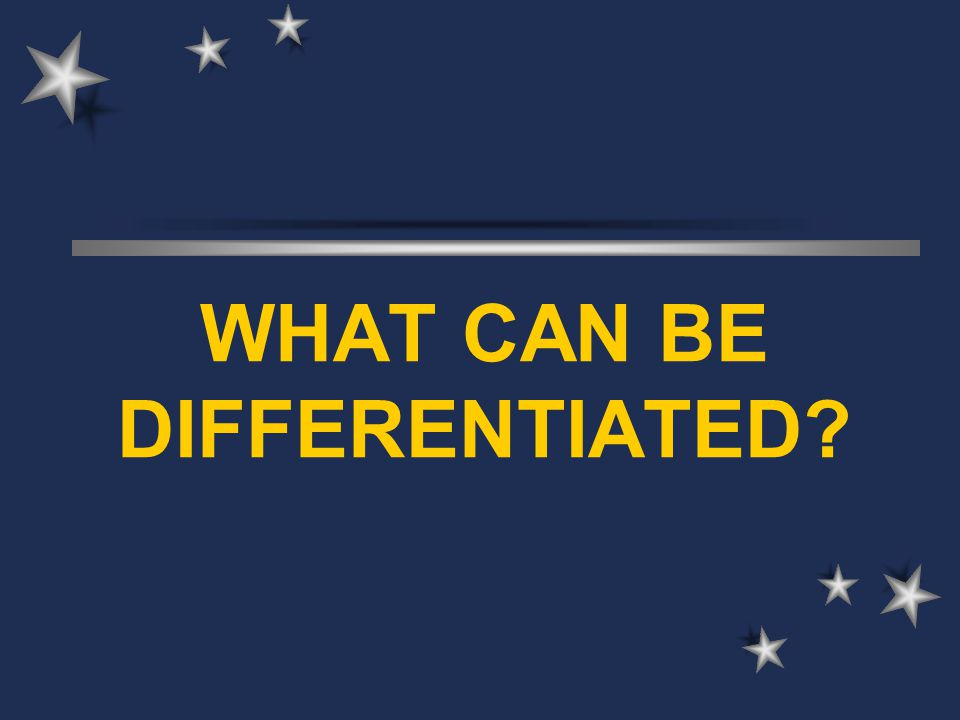 WHAT CAN BE DIFFERENTIATED