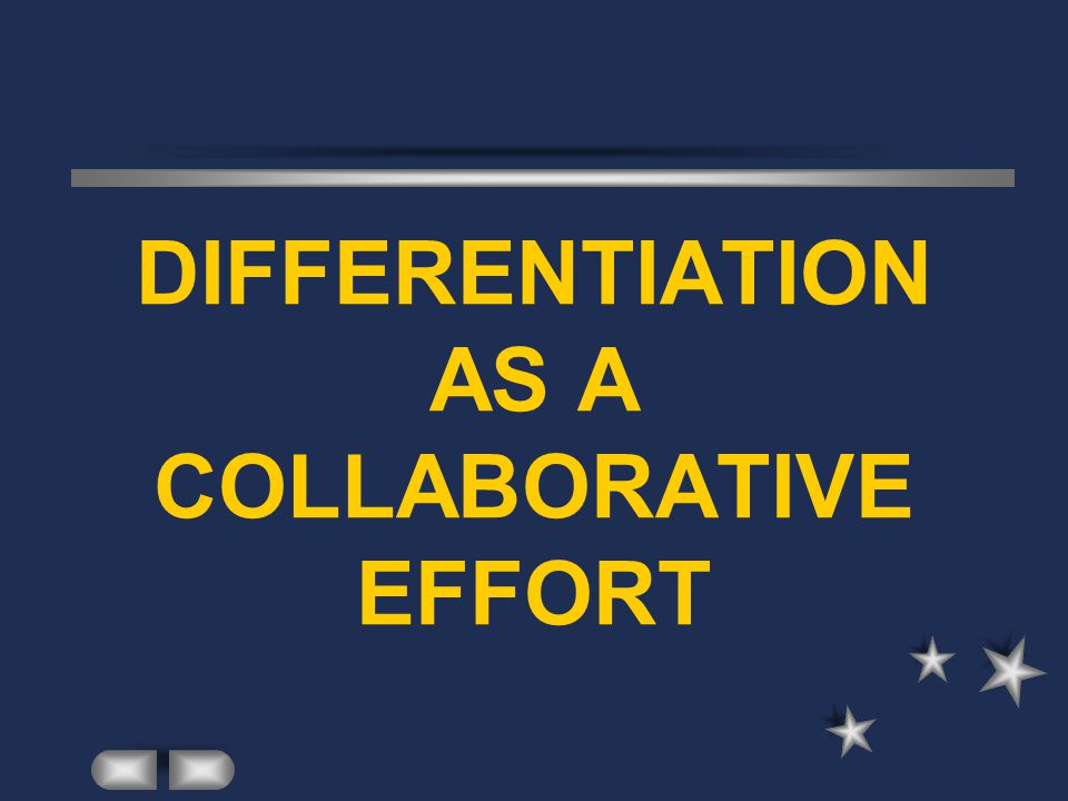 DIFFERENTIATION AS A COLLABORATIVE EFFORT