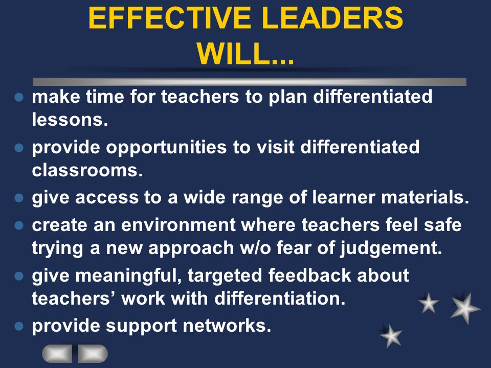 EFFECTIVE LEADERS WILL...