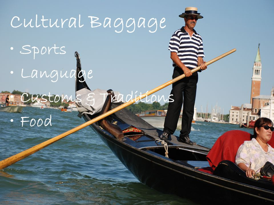 Cultural Baggage Sports Language Customs & Traditions Food