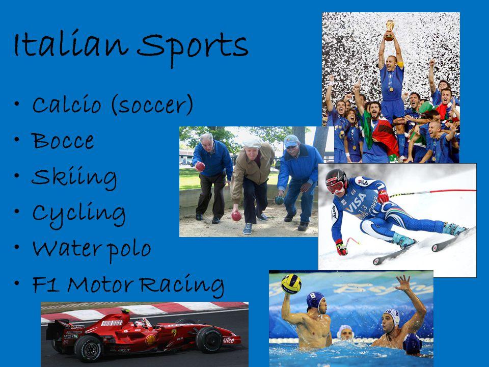 Italian Sports Calcio (soccer) Bocce Skiing Cycling Water polo