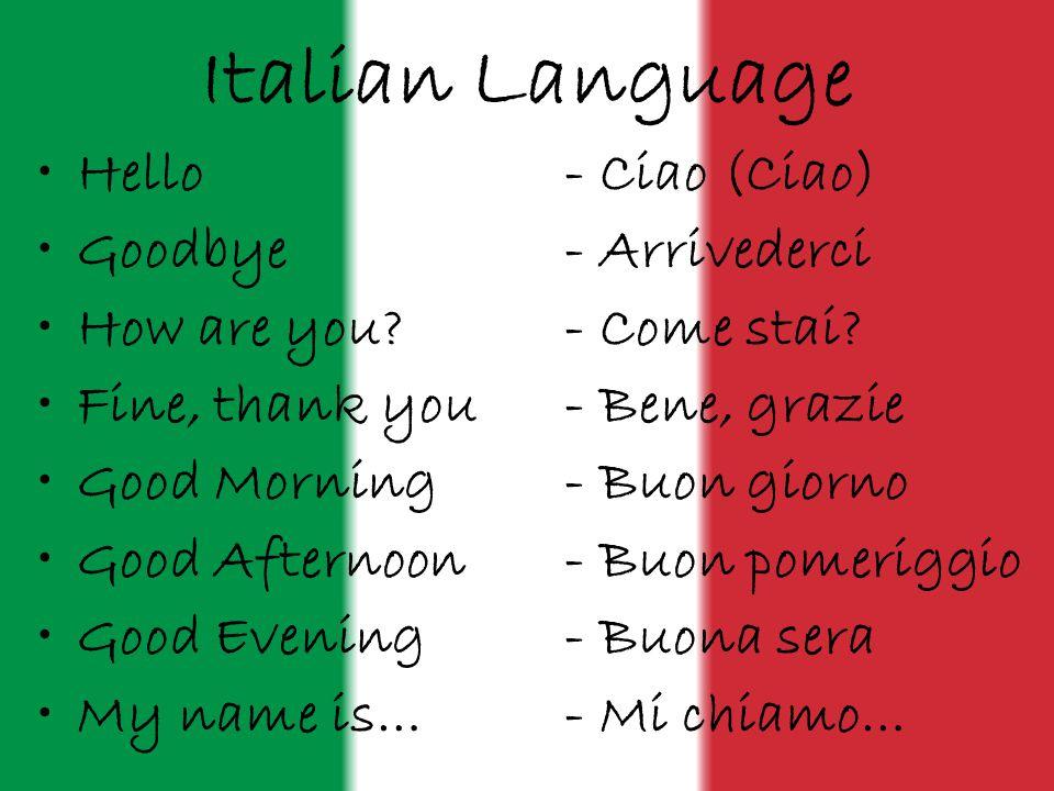 Italian Language Hello - Ciao (Ciao) Goodbye - Arrivederci