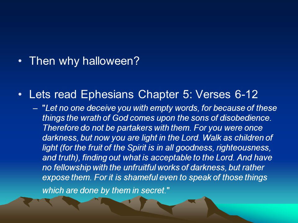 Lets read Ephesians Chapter 5: Verses 6-12