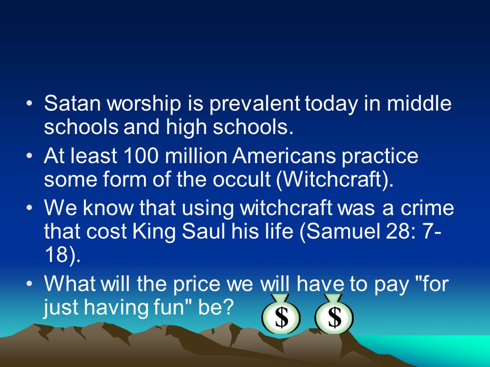 Satan worship is prevalent today in middle schools and high schools.